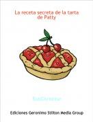 RatiChristine - La receta secreta de la tarta de Patty