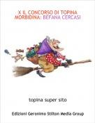 topina super sito - X IL CONCORSO DI TOPINA MORBIDINA: BEFANA CERCASI