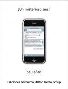 paula8an - ¡Un misterioso sms!