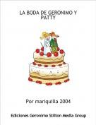 Por mariquilla 2004 - LA BODA DE GERONIMO Y PATTY