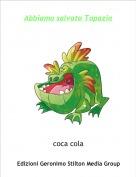coca cola - Abbiamo salvato Topazia
