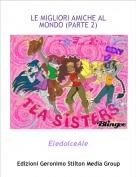 EledolceAle - LE MIGLIORI AMICHE AL MONDO (PARTE 2)