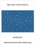 rakukipuchi - ligh whait (noche blanca)