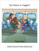 Topichella - Tea Sisters in viaggio!!