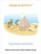 Topcarlotta disordinata - VIAGGIO IN EGITTO!!!!!