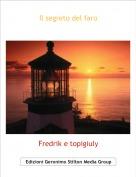 Fredrik e topigiuly - Il segreto del faro