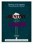 Cristal - Destiny is for loosersPresentación Oficial