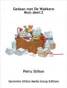 Petru Stilton - Gedaan met De Wakkere Muis deel:2
