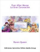 Raven Queen - Ever After MouseLa Gran Coronación