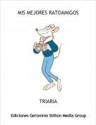 TRIARIA - MIS MEJORES RATOAMIGOS