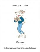 Mariana - cosas que contar