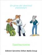 Topolinacricetina - Un girno dal dentista!(heeeeelp!)