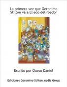 Escrito por Queso Daniel - La primera vez que Geronimo Stilton va a El eco del roedor
