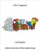 carotopola - uffa Trappola!