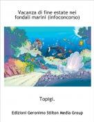 Topigi. - Vacanza di fine estate nei fondali marini (infoconcorso)