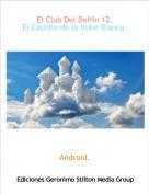 Android. - El Club Del Delfín 12.El Castillo de la Nube Blanca.