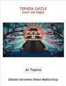 Jo Topino - TOPAZIA CASTLE(con voi topi)