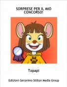 Topapi - SORPRESE PER IL MIO CONCORSO!
