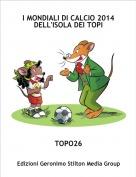 TOPO26 - I MONDIALI DI CALCIO 2014 DELL'ISOLA DEI TOPI