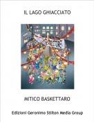 MITICO BASKETTARO - IL LAGO GHIACCIATO