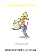 TOPOCONIGLIA - IL COMPLEANNO DI GERONIMO