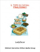 LadyOscar - IL TOPO IN CUCINA: FINALISSIMA!!