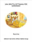 Nuccina - UNA BRUTTA SETTIMANA PER GERONIMO!