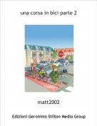matt2002 - una corsa in bici parte 2
