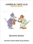 Geronimo Semton - LOGEREN BIJ TANTE LILLIEORANJE REEKS