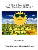 """Dada180303 - Il blog di Dada180303""""Super Consigli per l'Estate 2 """""""