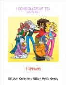 TOPINA95 - I CONSIGLI DELLE TEA SISTERS!