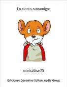 ministilton75 - Lo siento ratoamigos