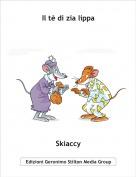 Skiaccy - Il tè di zia lippa