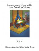 Rock - Une découverte incroyable pour Geronimo Stilton.