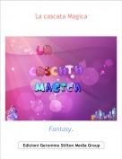 Fantasy. - La cascata Magica