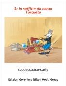 topoacqatico-carly - Su in soffitta da nonno Torquato