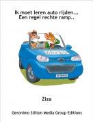 Ziza - Ik moet leren auto rijden...Een regel rechte ramp..