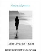 Topilia Sorridente--> Giulia - Ombre dal passato
