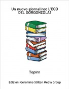 Topirn - Un nuovo giornalino: L'ECO DEL GORGONZOLA!