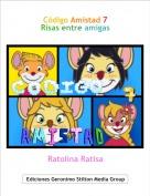 Ratolina Ratisa - Código Amistad 7Risas entre amigas