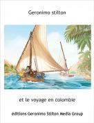 et le voyage en colombie - Geronimo stilton