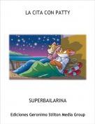 SUPERBAILARINA - LA CITA CON PATTY