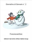 Francescastilton - Giornalino di Gennaio n° 2