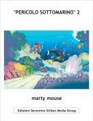 "marty mouse - ""PERICOLO SOTTOMARINO"" 2"