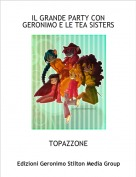 TOPAZZONE - IL GRANDE PARTY CON GERONIMO E LE TEA SISTERS