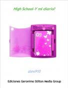 alex910 - High School-Y mi diario?