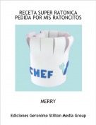 MERRY - RECETA SUPER RATONICA PEDIDA POR MIS RATONCITOS