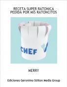 MERRY - RECETA SUPER RATONICA PEDIDA POR MIS RATONCITOS