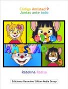 Ratolina Ratisa - Código Amistad 9Juntas ante todo