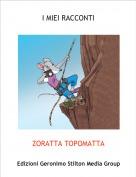 ZORATTA TOPOMATTA - I MIEI RACCONTI